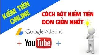 Bật kiếm tiền Youtube | Hướng dẫn bật chức năng kiếm tiền cho kênh Youtube mới