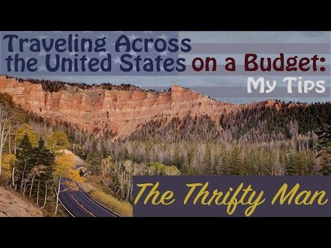 How to Travel Cheaply Across the United States: Tips for the Young and Adventurous