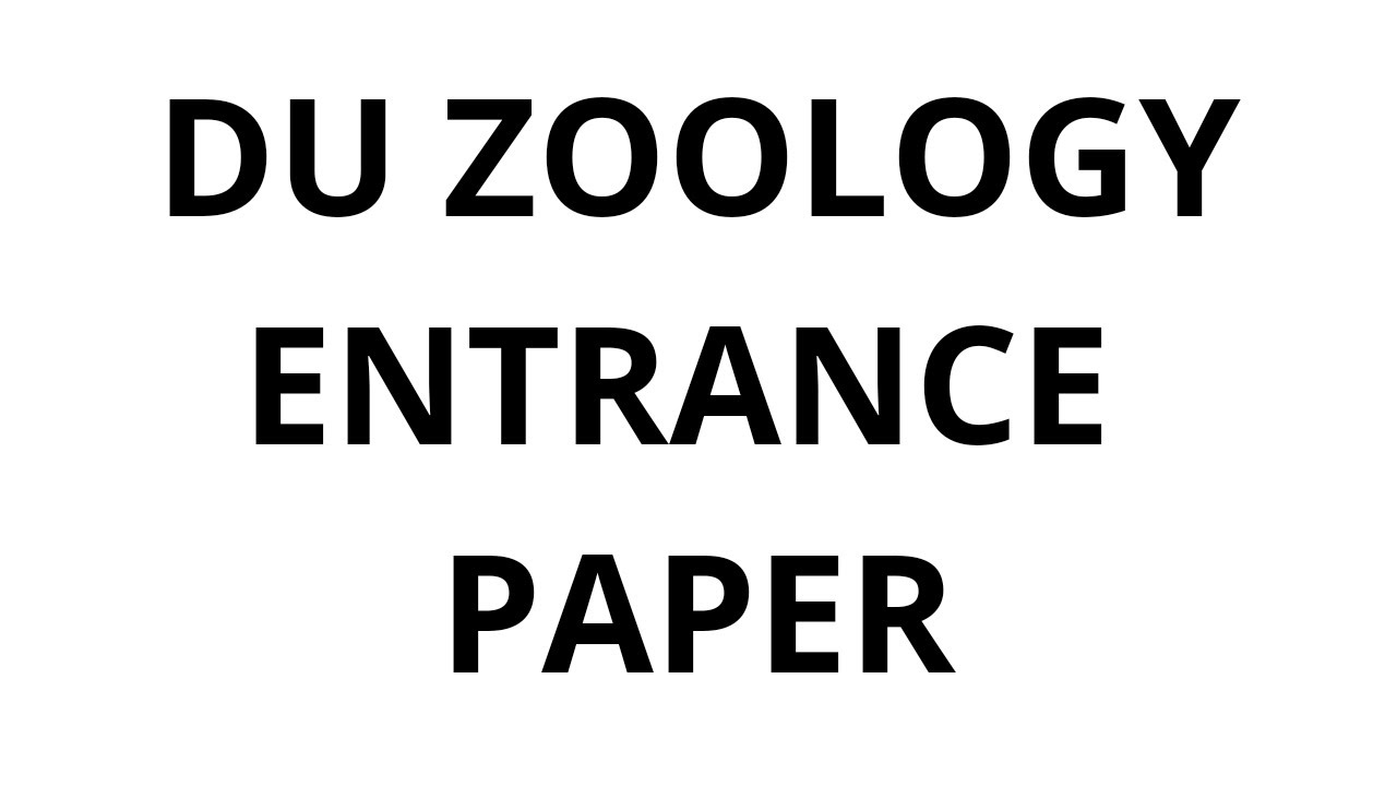 2017 du zoology entrance paper youtube
