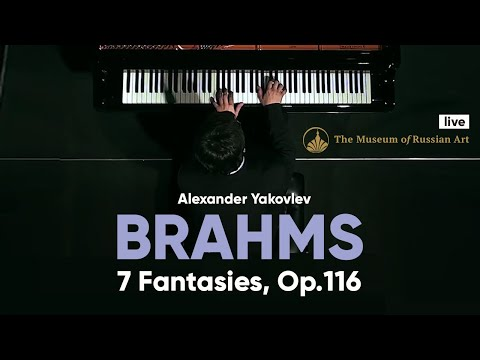 Alexander Yakovlev piano - Johannes Brahms - 7 Fantasien, Op. 116