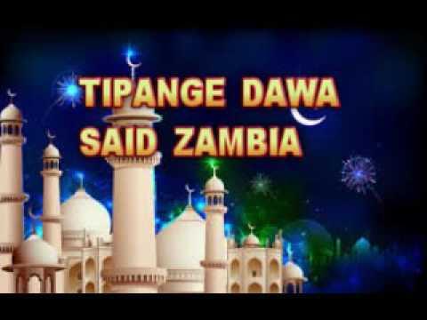 TIPANGE DAWA - SAID ZAMBIA