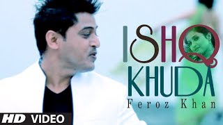 ISHQ KHUDA FT. P:RINCE GHUMAN FULL VIDEO SONG FEROZ KHAN | SAJNA | NEW PUNJABI SONGS 2014