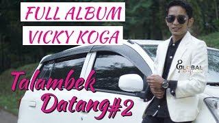 Download lagu VICKY KOGA FULL ALBUM TALAMBEK DATANG2 MP3