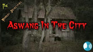 """Tagalog Horror Story Midnight Detectives """"Ep.7 Aswang In The City"""""""