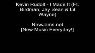 Kevin Rudolf - I Made It (Ft. Birdman. Jay Sean & Lil Wayne) Cash Money Heroes (NEW 2010).mp4
