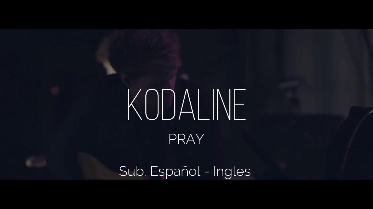 KODALINE - PRAY (Sub. Español - Ingles)