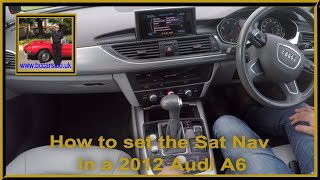 How to set the Sat Nav in a 2012 Audi A6