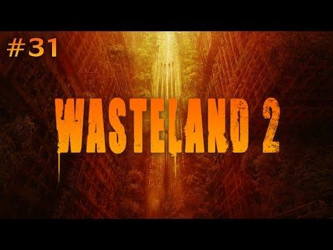 Wasteland 2 (Ep. 31 - The Canyon of Titan)