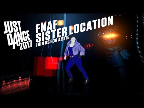 """Just Dance 2017 - FNAF SISTER LOCATION Song by JT Machinima - """"Join Us For A Bite"""" (Fanmade)"""