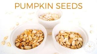 DIY: How to Roast Pumpkin Seeds | 3 Healthy Recipes | Healthy Grocery Girl