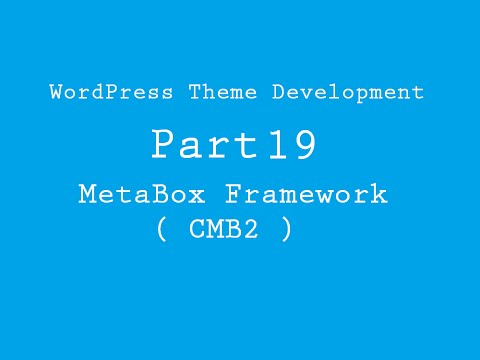 WordPress Theme Development Part 19 ( Metabox Framework - CMB2 )