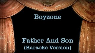 Boyzone - Father And Son - Lyrics (Karaoke Version)