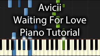 Avicii - Waiting For Love Tutorial (How To Play On Piano)