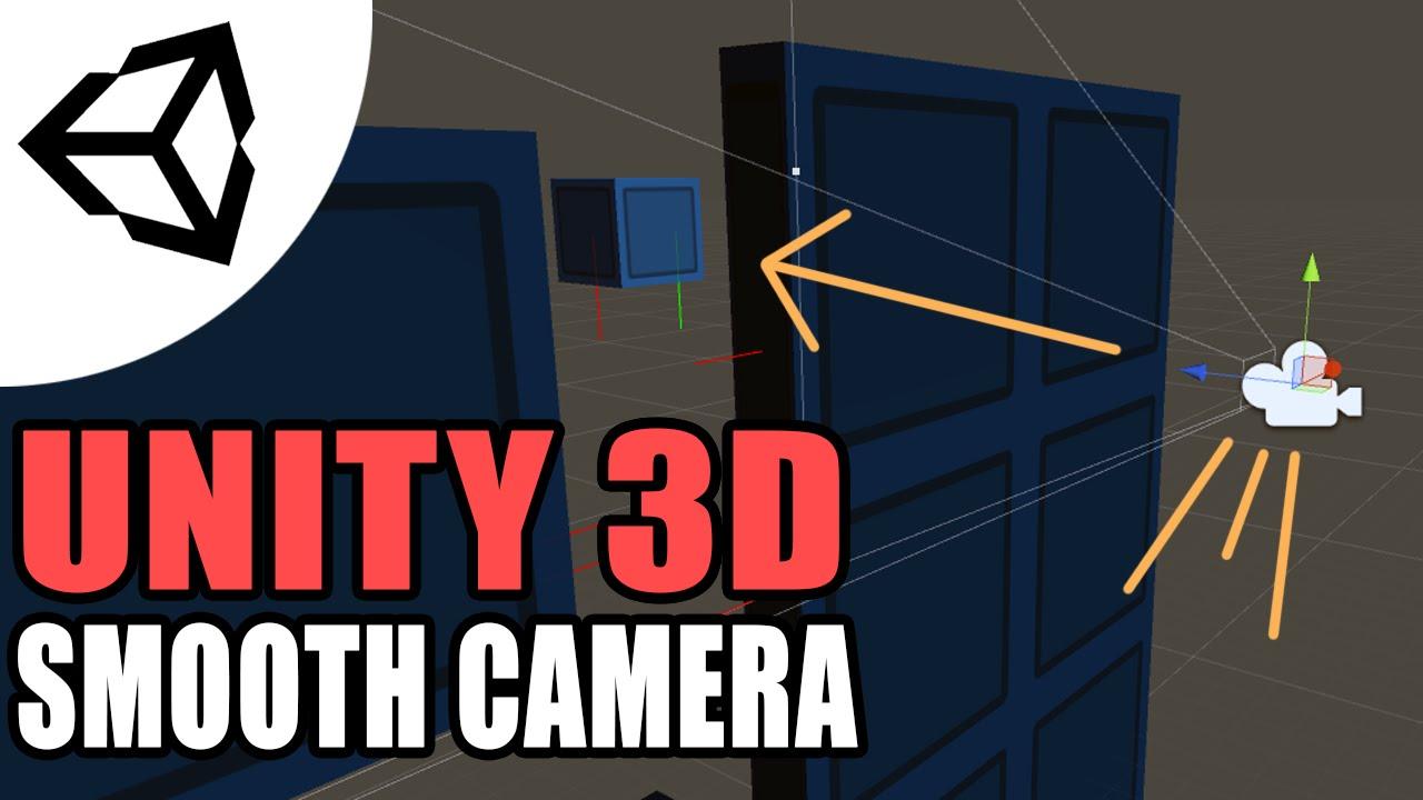 Smooth Camera Movement [Tutorial][C#] - Unity 3d