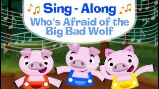 ♫ Sing Along - Who's Afraid of the Big Bad Wolf - Karaoke ♫