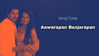 Awarapan Banjarapan - Jism - Cover By Jatin Aria