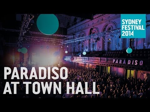 Paradiso at Town Hall: Sydney Festival 2014