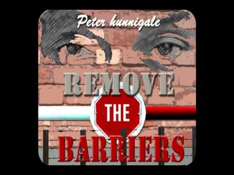 Remove The Barriers :: Peter Hunnigale