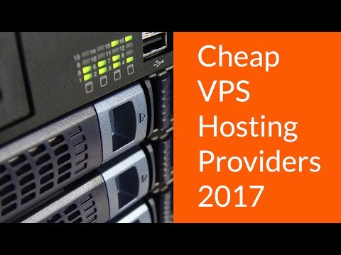 Cheap  VPS Hosting  Providers 2017