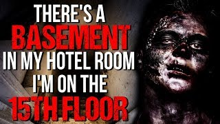 """""""There's a Basement in my Hotel Room I'm on the 15th Floor"""" Creepypasta"""