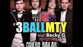 Repeat youtube video 3BallMTY - Quiero Bailar (All Through the Night) feat. Becky G [Audio]