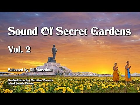 DJ Maretimo - Sound Of Secret Gardens Vol. 2 - Continuous Mix, Mystic Lounge Bar Music 2017 Buddha