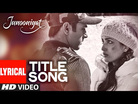 JUNOONIYAT LYRICAL Video Song | Pulkit Samrat, Yami Gautam | Meet Bros Anjjan Falak