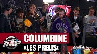 """Columbine """"Les Prélis"""" #PlanèteRap"""