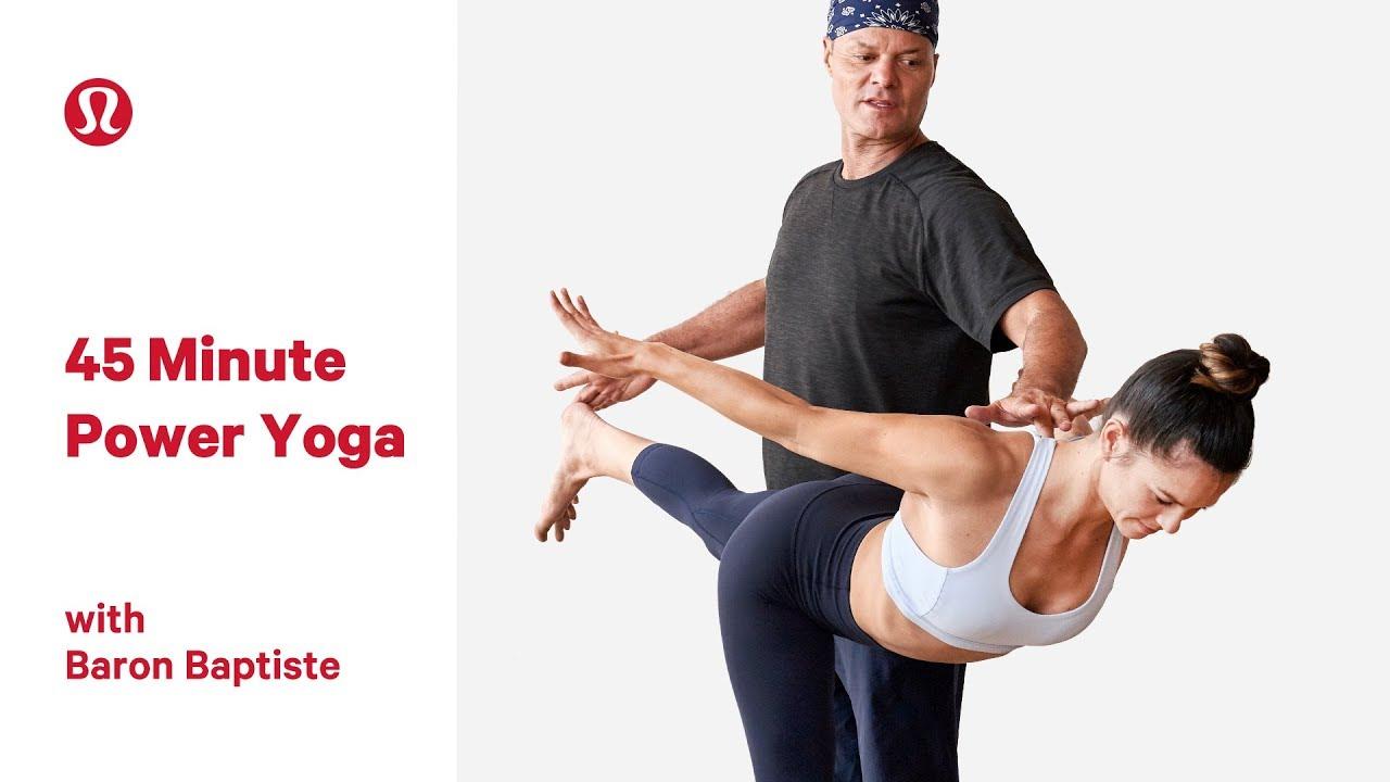 45 Minute Power Yoga Class With Baron Baptiste Lululemon Youtube