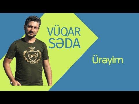 Vuqar Seda-Ureyim mix 2016