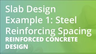 Slab Design Example 1: Steel Reinforcing Spacing | Reinforced Concrete Design
