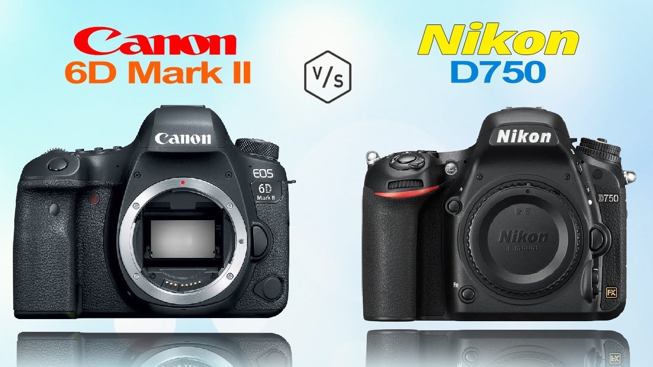 Canon 6D Mark II vs Nikon D750