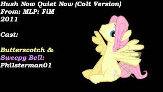 Hush Now Quiet Now (Colt Version)