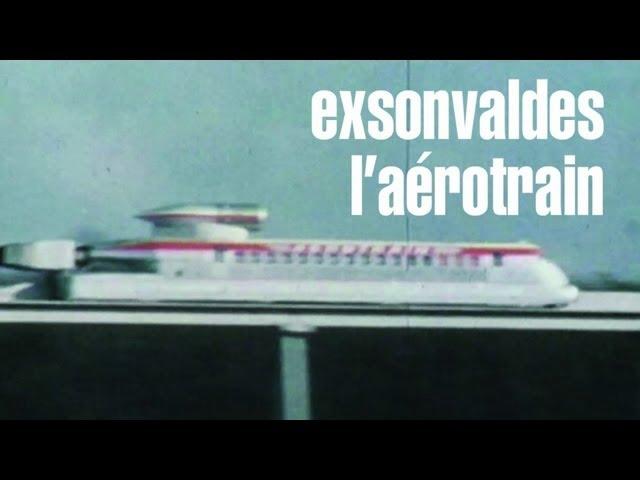 Exsonvaldes - L'Aérotrain (Official video)