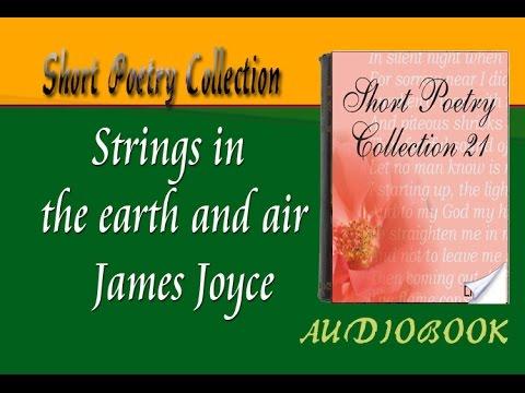 Strings in the earth and air James Joyce Audiobook Short Poetry