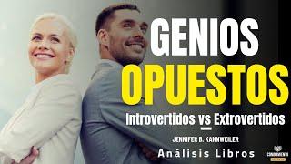 GENIOS OPUESTOS (Alianzas Estrategicas Introvertidos y Extrovertidos) Resumen de Libros Recomendados