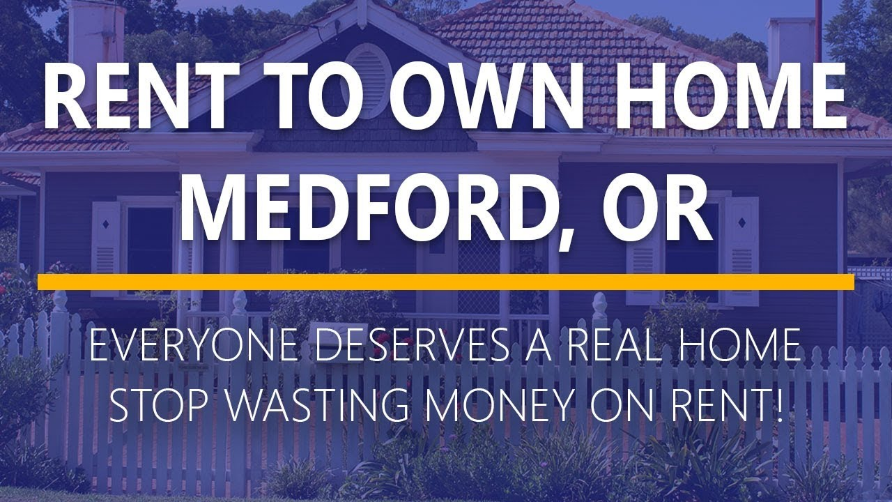 Rent to Own Homes in Medford, Oregon - YouTube
