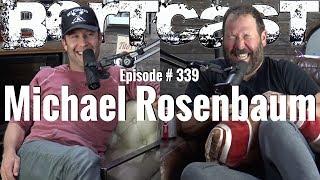 Bertcast # 339 - Michael Rosenbaum & ME