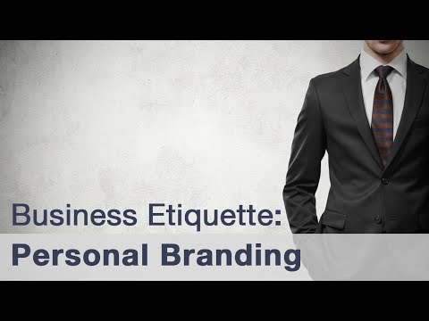 Business Etiquette - Personal Branding