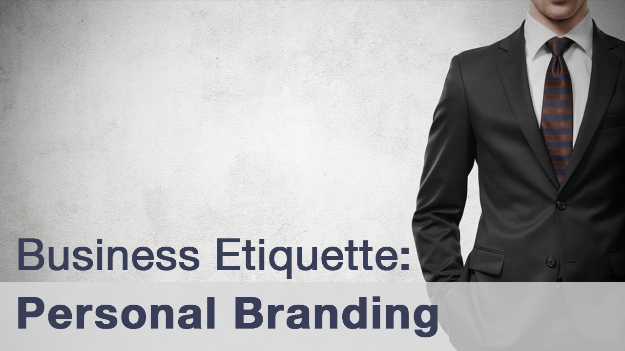 Business Etiquette  Personal Branding  Youtube