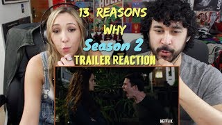 13 REASONS WHY: SEASON 2 | Official TRAILER REACTION!!!