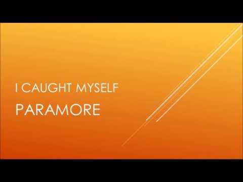 Paramore - I Caught Myself (Lyrics)