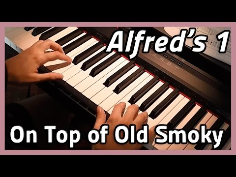♪ On Top of Old Smoky ♪ Piano | Alfred's 1