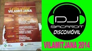 Fiesta mayor dj Bacardit discomóvil - Vilamitjana 2014 , Lleida.