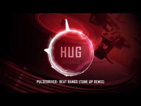 Pulsedriver- Beat Bangs (Tune Up Remix)