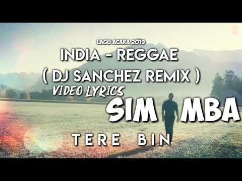 Lagu_Acara_-_Terbaru_( 2019 )_INDIA_-_REGGAE_[DJ SANCHEZ]_REMIX - Official_Video_Lyrics