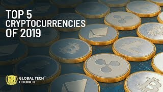 Top 5 cryptocurrencies to invest in 2019 | Global Tech Council