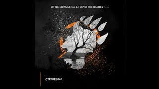 Little Orange UA & Floyd the Barber - ALA [Free] (Breakbeat | Big Beat)