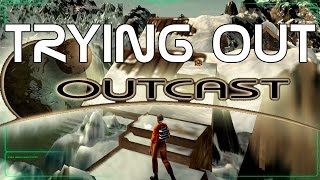 Trying Out: Outcast 1.1 Enhanced Edition - Part 1 of 2