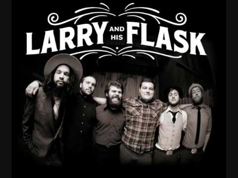 larry and his flask slow it down